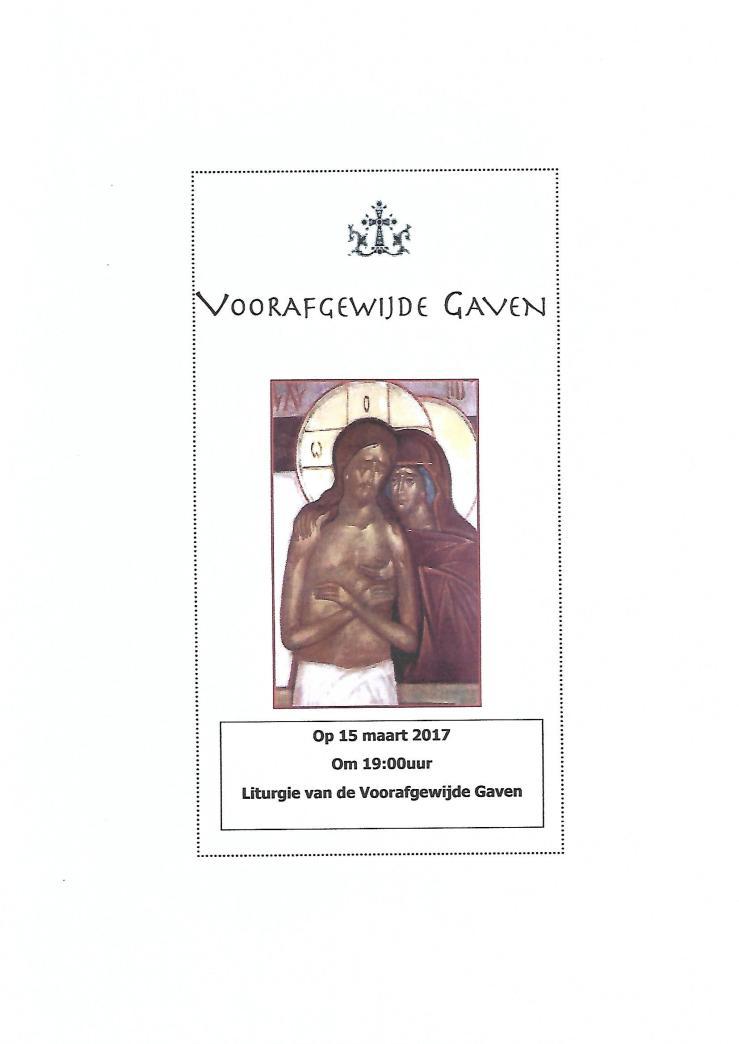 Liturgie van de Voorafgewijde Gaven 15-03-2017