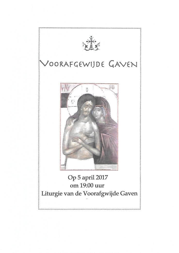 Liturgie van de Vooragewijde Gaven 5 april